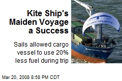 Kite Ship's Maiden Voyage a Success