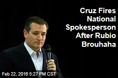 Cruz Fires National Spokesperson After Rubio Brouhaha