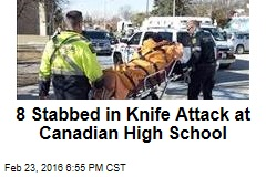 8 Stabbed in Knife Attack at Canadian High School