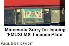 Minnesota Sorry for Issuing 'FMUSLMS' License Plate