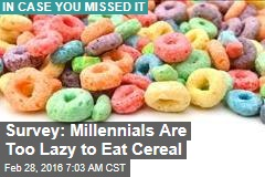 Survey: Millennials Are Too Lazy to Eat Cereal