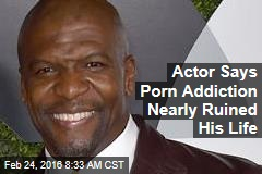 Terry Crews: Porn Addiction Nearly Ruined My Life