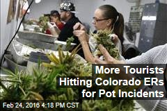 More Tourists Hitting Colorado ERs for Pot Incidents