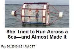 She Tried to Run Across a Sea—and Almost Made It