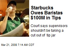 Starbucks Owes Baristas $100M in Tips