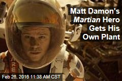 Matt Damon's Martian Hero Gets His Own Plant