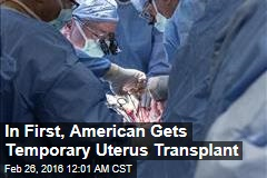 Surgeons Perform Nation's First Uterus Transplant