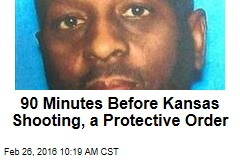 90 Minutes Before Kansas Shooting, a Protective Order