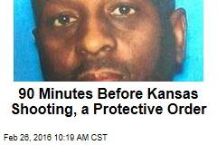 90 Minutes Before Kansas Shooting, a Protective Order