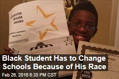 Black Student Has to Change Schools Because of His Race