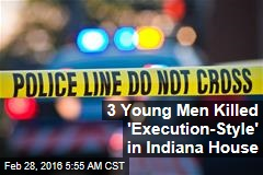 3 Young Men Killed 'Execution-Style' in Indiana House