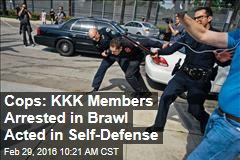 Cops: KKK Members Arrested in Brawl Acted in Self-Defense