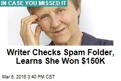 Writer Checks Spam Folder, Learns She Won $150K