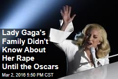 Lady Gaga's Family Didn't Know About Her Rape Until the Oscars