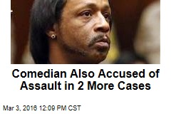 Comedian Also Accused of Assault in 2 More Cases