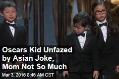Oscars Kid Unfazed by Asian Joke, Mom Not So Much