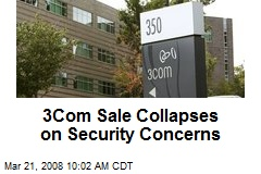 3Com Sale Collapses on Security Concerns