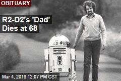 R2-D2's 'Dad' Dies at 68