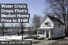 Water Crisis Drops Flint's Median Home Price to $14K