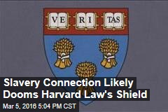 Slavery Connection Likely Dooms Harvard Law's Shield