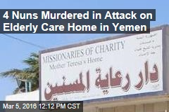 4 Nuns Murdered in Attack on Elderly Care Home in Yemen