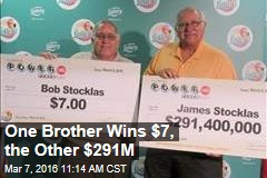 One Brother Wins $7, the Other $291M