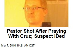 Pastor Shot After Praying With Cruz; Suspect IDed