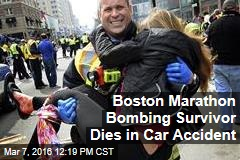 Boston Marathon Bombing Survivor Dies in Car Accident