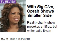 With Big Give , Oprah Shows Smaller Side