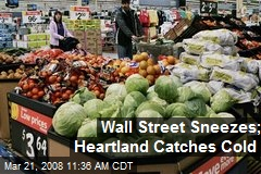 Wall Street Sneezes; Heartland Catches Cold