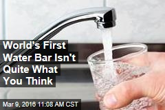 World's First Water Bar Isn't Quite What You Think