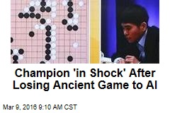 Champion 'in Shock' After Losing Ancient Game to AI