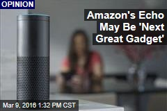 Amazon's Echo May Be 'Next Great Gadget'