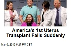 America's 1st Uterus Transplant Fails Suddenly