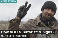 How to ID a Terrorist: V Signs?