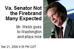 Va. Senator Not the Firebrand Many Expected