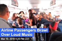 Airline Passengers Brawl Over Loud Music