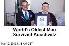 World's Oldest Man Survived Auschwitz