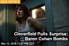 Cloverfield Pulls Surprise; Baron Cohen Bombs