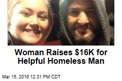Woman Raises $16K for Helpful Homeless Man