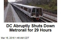 DC Abruptly Shuts Down Metrorail for 29 Hours