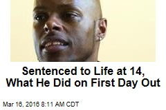 Sentenced to Life at 14, What He Did on 1st Day Out
