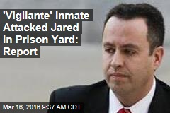 'Vigilante' Inmate Attacked Jared in Prison Yard: Report