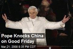 Pope Knocks China on Good Friday