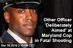 Other Officer 'Deliberately Aimed' at Maryland Cop in Fatal Shooting