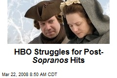 HBO Struggles for Post- Sopranos Hits