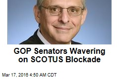 GOP Senators Wavering on Garland Blockade