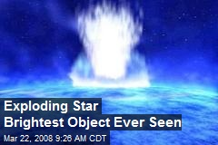 Exploding Star Brightest Object Ever Seen