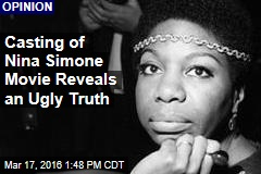 Casting of Nina Simone Movie Reveals an Ugly Truth