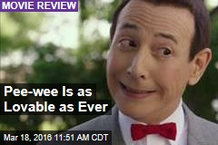 Pee-wee Is as Lovable as Ever